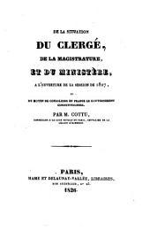 De la situation du clergé, de la magistrature, et du ministère, à l'ouverture de la session de 1827, et du moyen de consolider en France le gouvernement constitutionnel