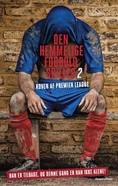 Den hemmelige fodboldspiller 2: Røven af Premier League