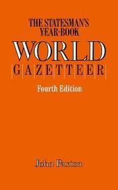 The Statesman's Year-Book World Gazetteer: Edition 4
