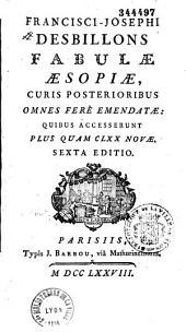 Francisci Josephi Desbillons Fabulae Aesopiae, curis posterioribus... emendatae