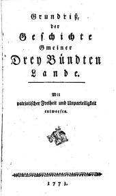 Grundriß der Geschichte gmeiner drey Bündten Lande: Band 1