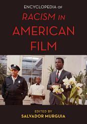 The Encyclopedia of Racism in American Films PDF