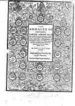 The Annales of England, Faithfully Collected Out of the Most Autenticall Authors, Records ... Untill ... 1592. B.L.