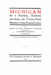 Michigan as a Province, Territory and State: The Twenty-sixth Member of the Federal Union, Volume 2