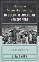 The First Great Awakening in Colonial American Newspapers PDF