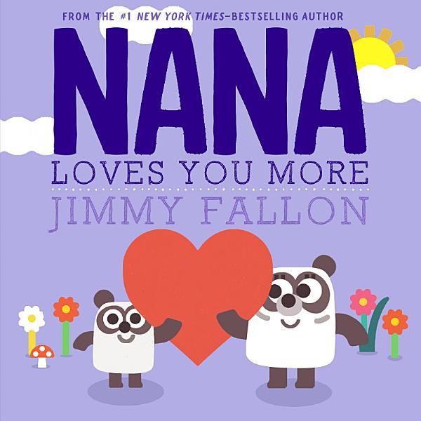 Download Nana Loves You More Book