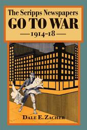 The Scripps Newspapers Go to War, 1914-18