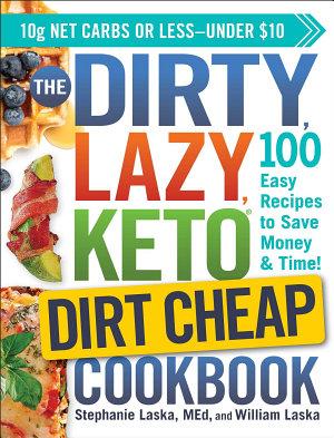 The DIRTY  LAZY  KETO Dirt Cheap Cookbook
