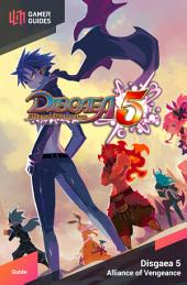 Disgaea 5: Alliance of Vengeance - Strategy Guide