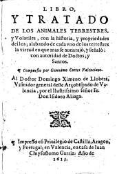 Libro y tratado de los animales terrestres y volatiles, con la historia, y propriedades dellos