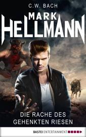 Mark Hellmann 31: Die Rache des gehenkten Riesen