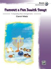 Famous & Fun Jewish Songs, Book 4: 15 Appealing Early Intermediate Piano Arrangements