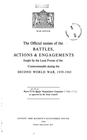 The Official Names of the Battles  Actions   Engagements Fought by the Land Forces of the Commonwealth During the Second World War  1939 1945