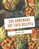 250 Homemade Soy Tofu Recipes PDF