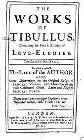 The Works of Tibullus: Containing His Four Books of Love Elegies