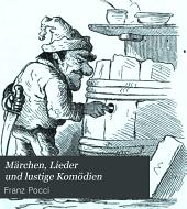 Märchen, Lieder und lustige Komödien: Band 1