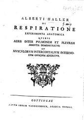 A. H. de respiratione experimenta anatomica quibus aeris inter pulmonem et pleuram absentia demonstratur, et musculorum intercostalium internorum officium adseritur