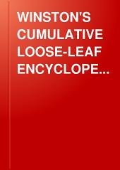 Winston's Cumulative Loose-leaf Encyclopedia: A Comprehensive Reference Work, Volume 4