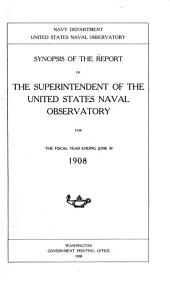 Synopsis of the Report of the Superintendent of the United States Naval Observatory for the Fiscal Year Ending