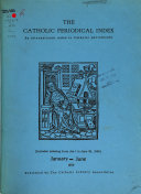 The Catholic Periodical Index A Cumulative Author And Subject Index To A Selected List Of Catholic Periodicals Book PDF
