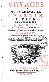 Voyages de Mr. le chevalier Chardin, en Perse, et autres lieux de l'Orient: Tome second, contenant le voyage de Paris a Ispahan, seconde partie, qui comprend le voyage de Mingrelie a Tauris. .., Volume2