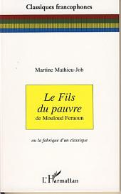 Le fils du pauvre: De Mouloud Feraoun - Ou la fabrique d'un classique