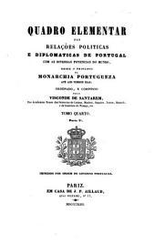 Quadro elementar das relações politicas e diplomaticas de Portugal: com as diversas potencias do mundo, desde o principio da monarchia portugueza até aos nossos dias;