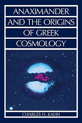 Anaximander and the Origins of Greek Cosmology PDF