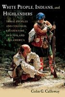 White People  Indians  and Highlanders PDF