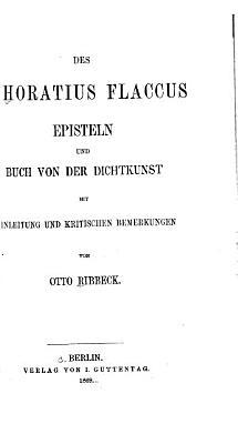 Dos Q  Horatius Flaccus episteln und buch von der dichtkunst PDF
