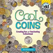 Cool Coins: Creating Fun and Facsinating Collections!