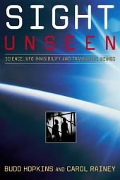 Sight Unseen: Science, UFO Invisibility, and Transgenic Beings