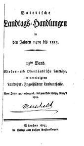 Baierische Landtags-handlungen in den jahren 1429 bis 1513: Band 13