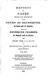 Reports of cases argued and determined in the Court of Exchequer: from Easter term, 54 Geo. III. to [Michaelmas term, 5 Geo. IV.] both inclusive [1814-1824] ...