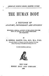 The Human Body: A Textbook of Anatomy, Physiology and Hygiene, Including a Special Account of the Action Upon the Body of Alcohol and Other Stimulants and Narcotics