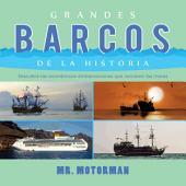 Grandes Barcos de la Historia: Descubre las asombrosas embarcaciones que surcaron los mares