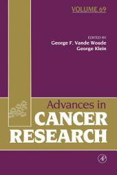 Advances in Cancer Research: Volume 69