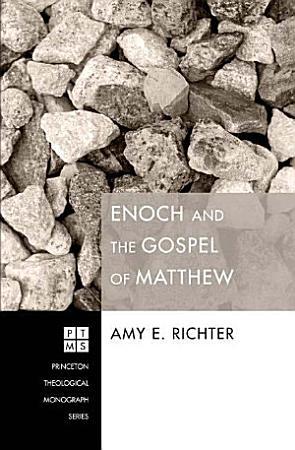 Enoch and the Gospel of Matthew PDF