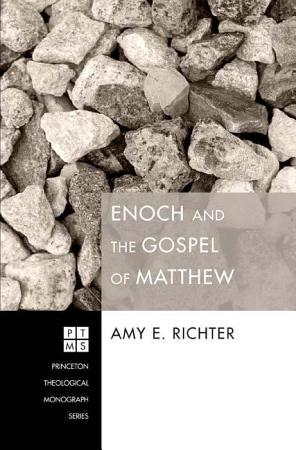 Enoch and the Gospel of Matthew PDF