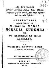 Moralia magna ; Moralia Eudemea ; De virtutibus et vitiis libellust
