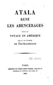 Atala ; René ; Les Abencérages: suivis du Voyage en Amérique