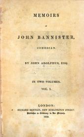 Memoirs of John Bannister, Comedian: Volume 1