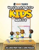 Word Search Book For Kids Ages 6-8 - 100 Large Print Find A Word Puzzles