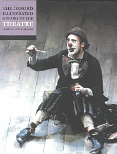 The Oxford Illustrated History of Theatre Book
