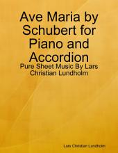 Ave Maria by Schubert for Piano and Accordion - Pure Sheet Music By Lars Christian Lundholm