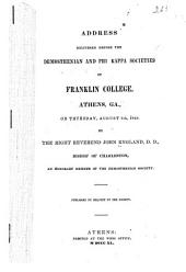 Address Delivered Before the Demosthenian and Phi Kappa Societies of Franklin College, Athens, Ga., on Thursday, August 5th, 1840 ...