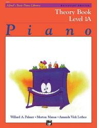 Alfred's Basic Piano Course: Universal Edition Theory Book 1A