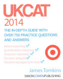 Ukcat 2014 - The In-Depth Guide with Over 750 Practice Questions and Answers