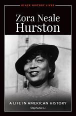 Zora Neale Hurston  A Life in American History PDF