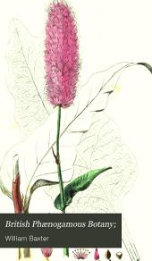 British Phaenogamous Botany: Or, Figures and Descriptions of the Genera of British Flowering Plants